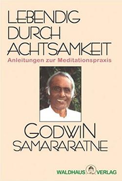 Godwin-Samararatne-Lebendig-durch-Achtsamkeit